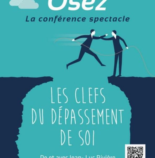 Conférence-spectacle «OSEZ»